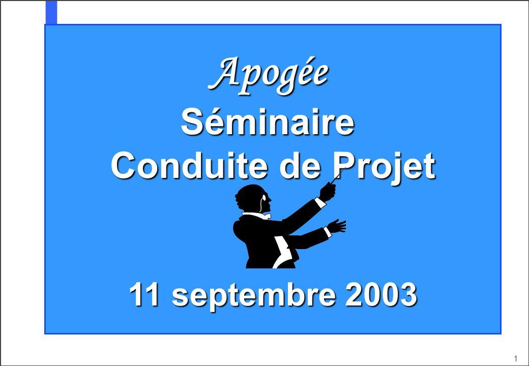 Apogée Séminaire Conduite de Projet 11 septembre 2003