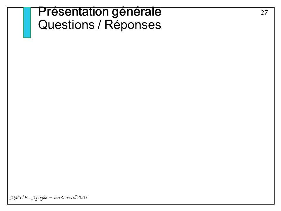Présentation générale Questions / Réponses