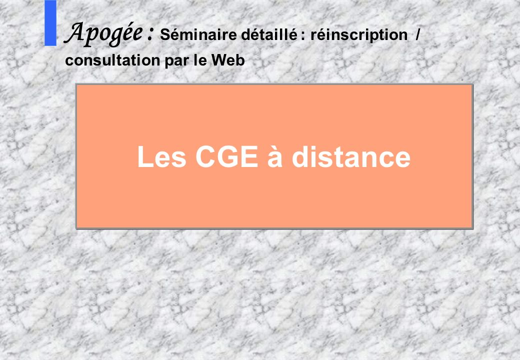Apogée : Séminaire détaillé : réinscription / consultation par le Web