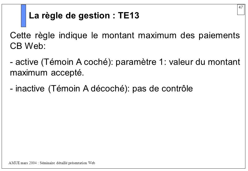 La règle de gestion : TE13Cette règle indique le montant maximum des paiements CB Web: