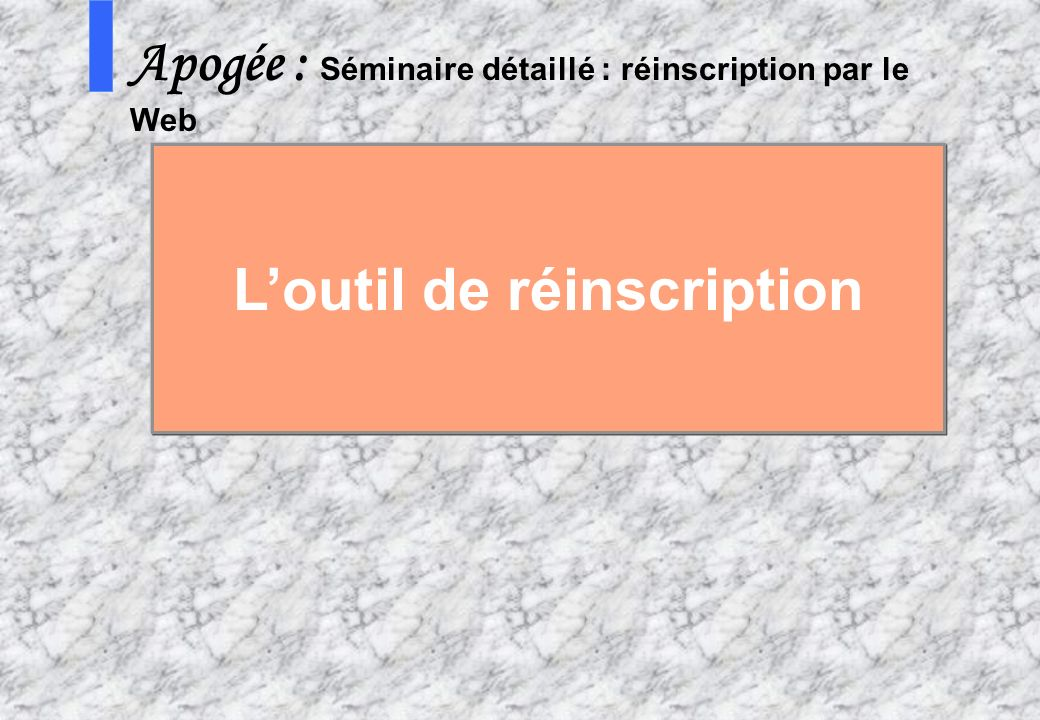 L'outil de réinscription