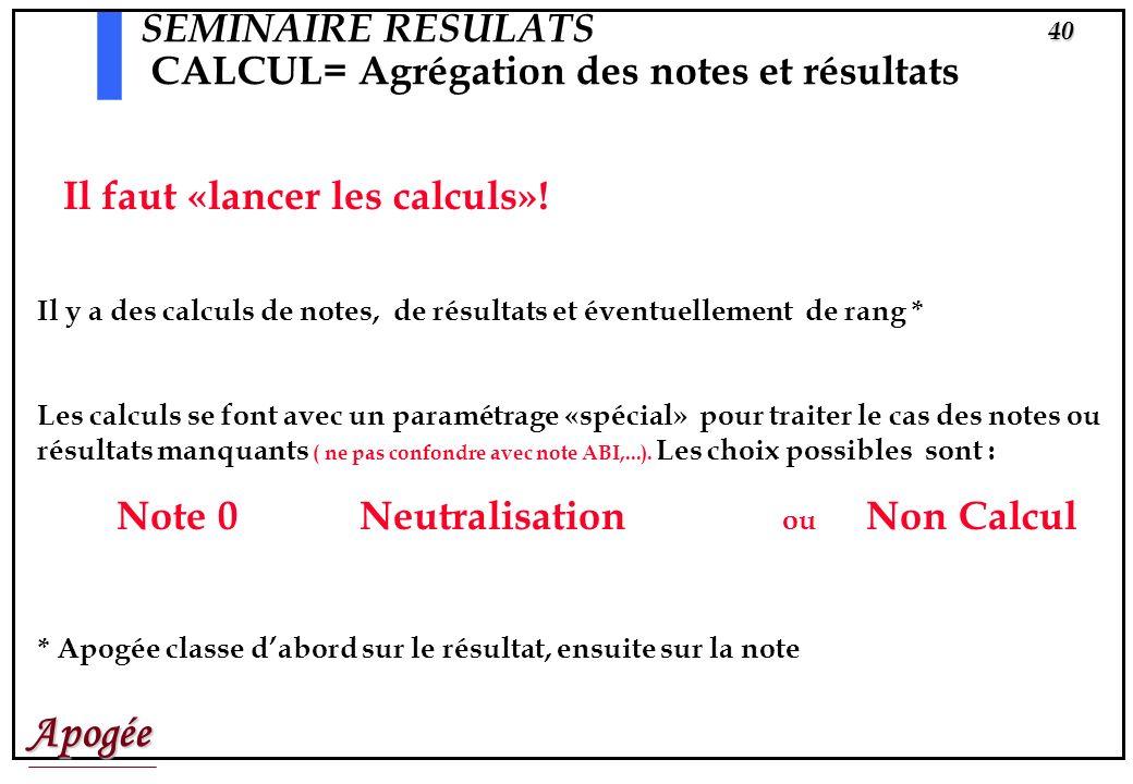SEMINAIRE RESULATS CALCUL= Agrégation des notes et résultats