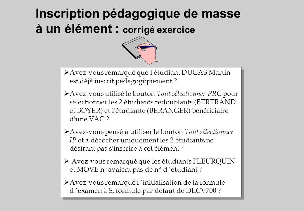 Inscription pédagogique de masse à un élément : corrigé exercice
