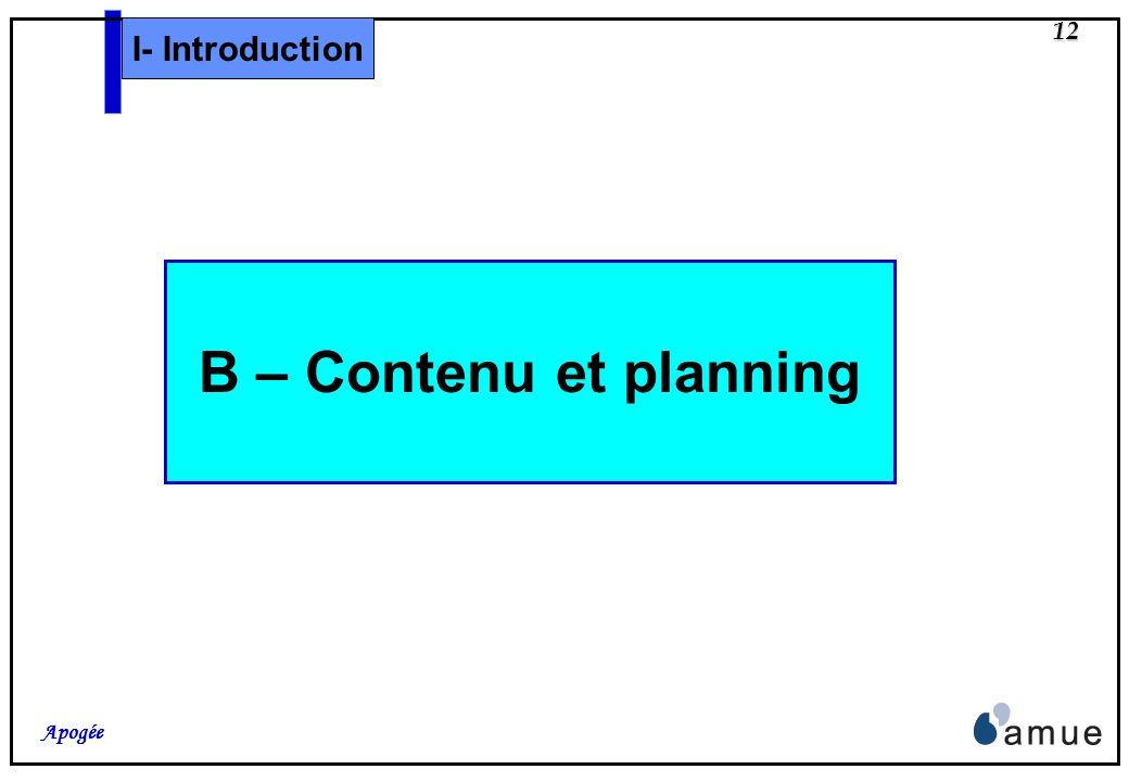 I- Introduction B – Contenu et planning