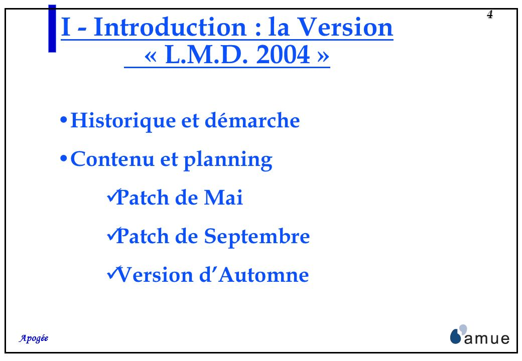 I - Introduction : la Version « L.M.D. 2004 »