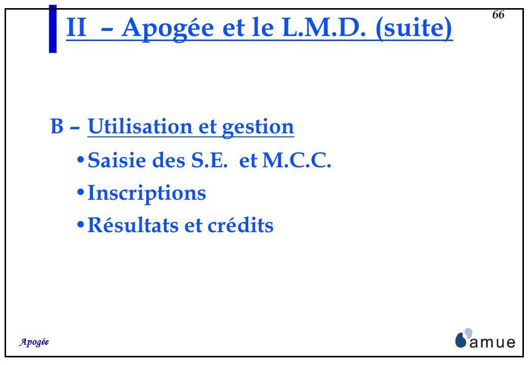II – Apogée et le L.M.D. (suite)