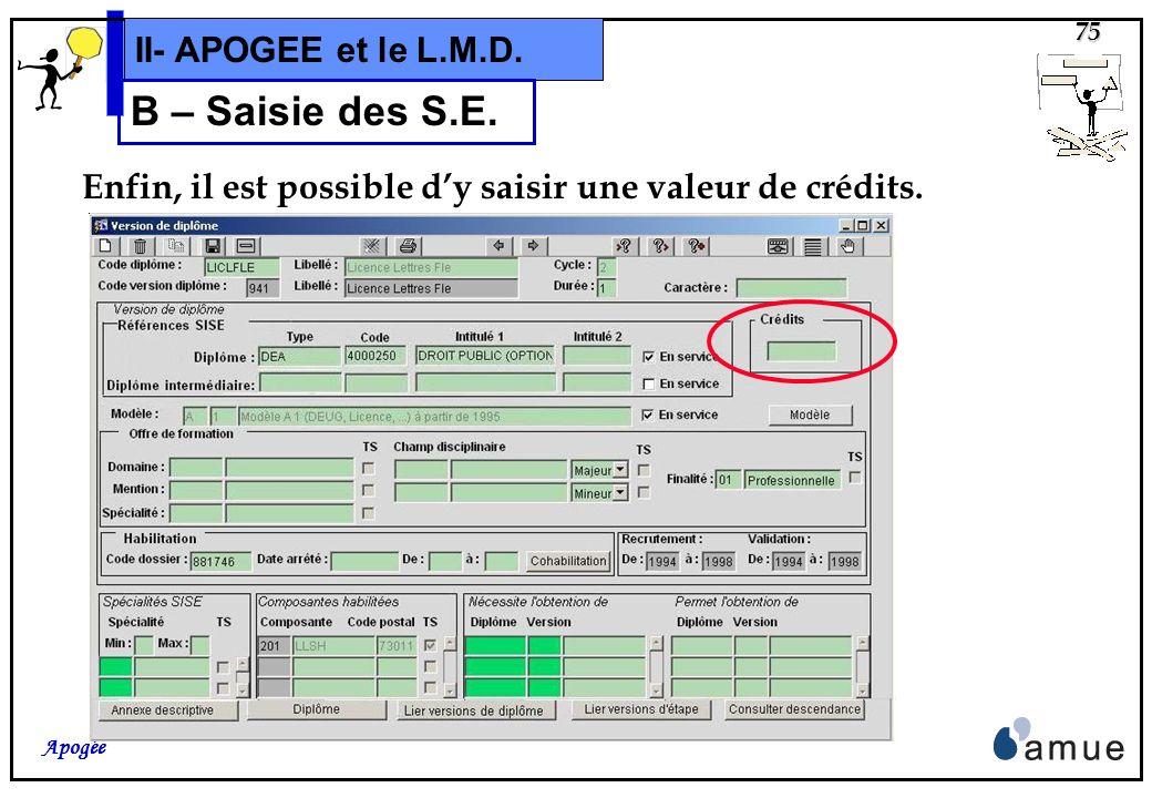 B – Saisie des S.E. II- APOGEE et le L.M.D.