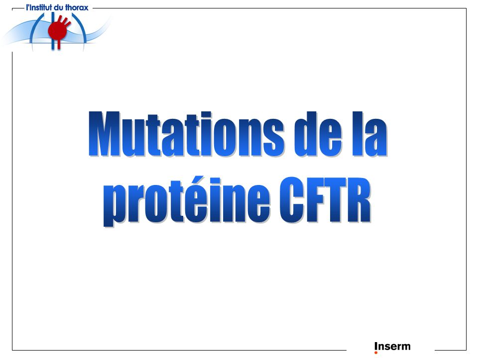 Mutations de la protéine CFTR