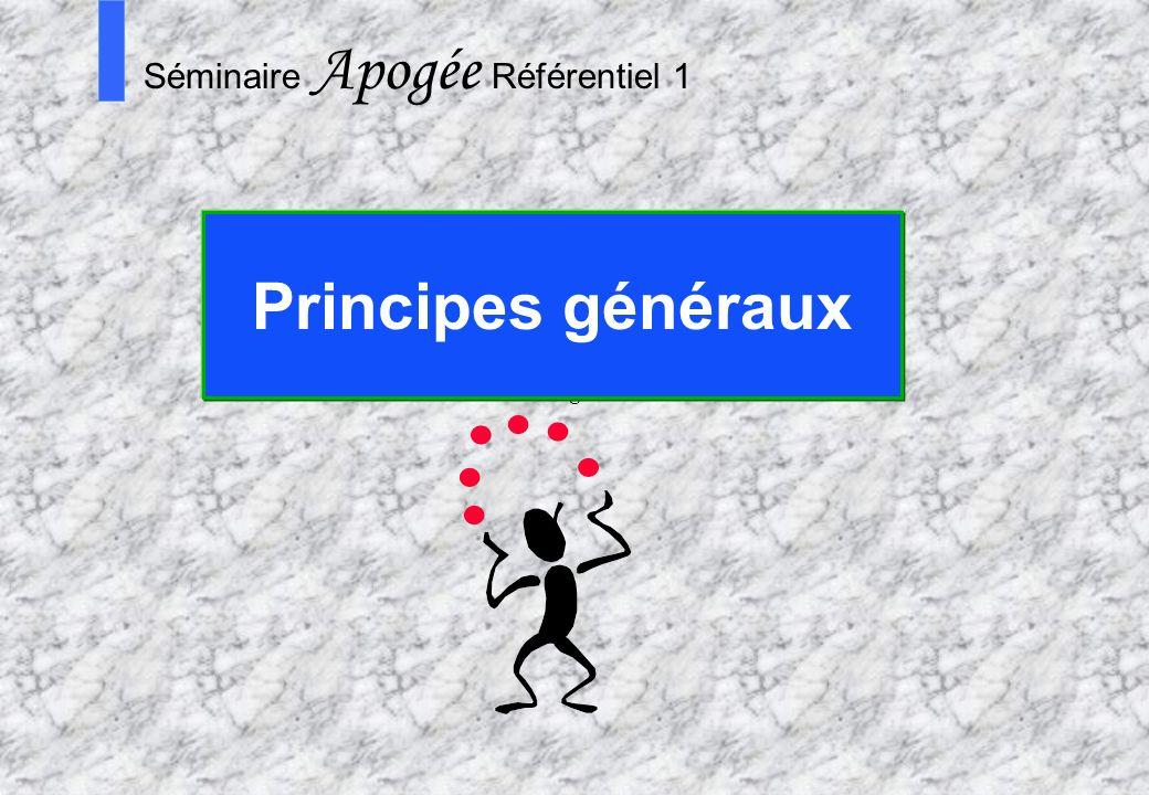 Principes généraux Séminaire Apogée Référentiel 1
