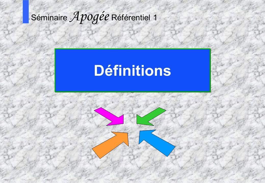S Séminaire Apogée Référentiel 1 Définitions 5 5 4