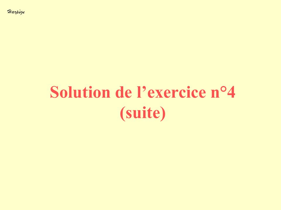 Solution de l'exercice n°4 (suite)