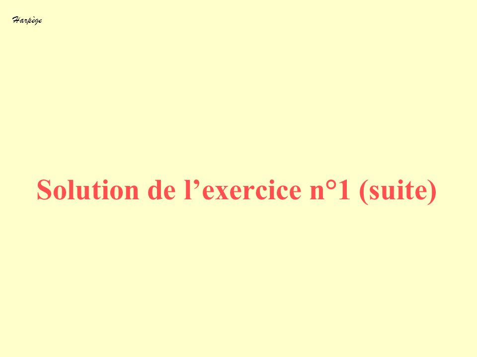 Solution de l'exercice n°1 (suite)