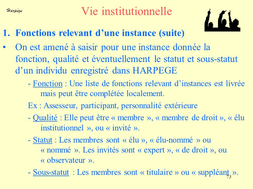 Vie institutionnelle Fonctions relevant d'une instance (suite)