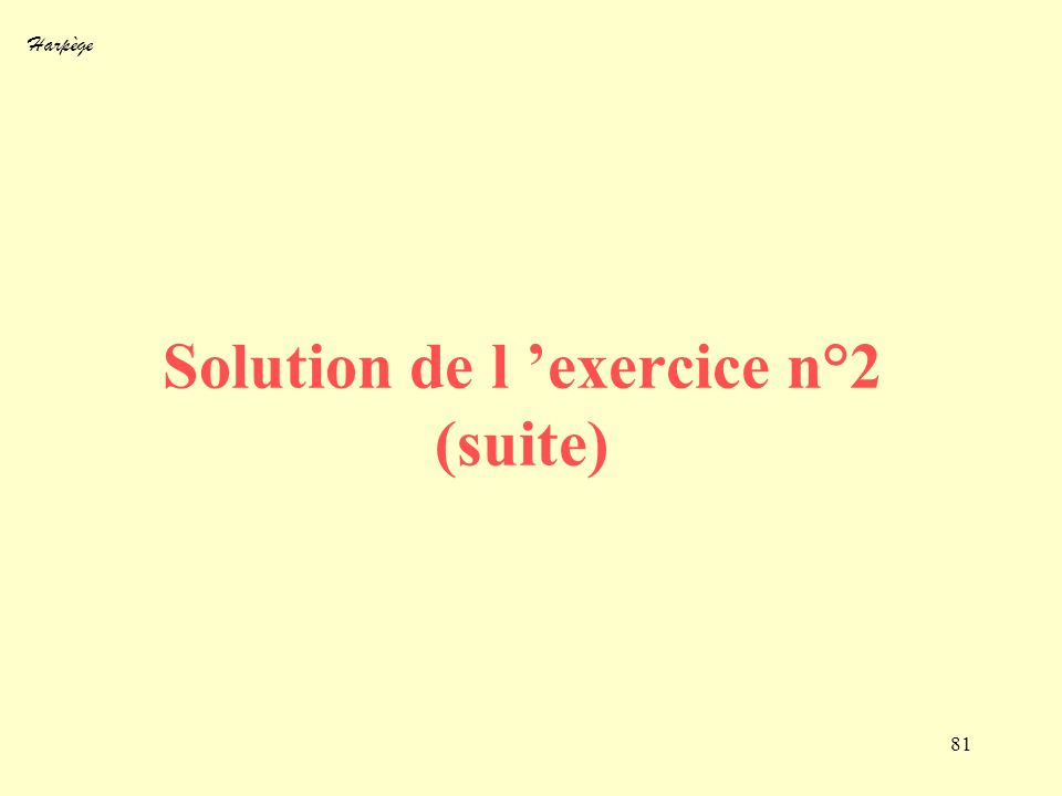 Solution de l 'exercice n°2 (suite)