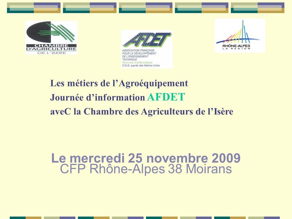 Le mercredi 25 novembre 2009 CFP Rhône-Alpes 38 Moirans