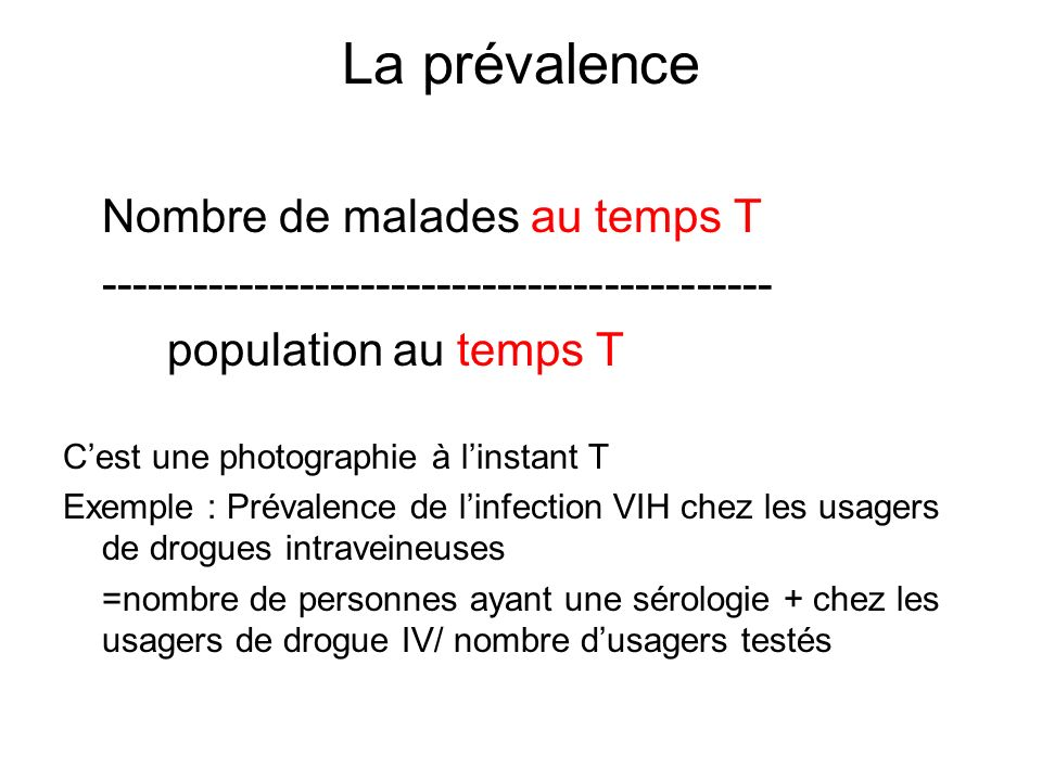 La prévalence Nombre de malades au temps T