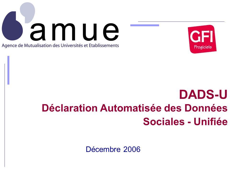 DADS-U Déclaration Automatisée des Données Sociales - Unifiée