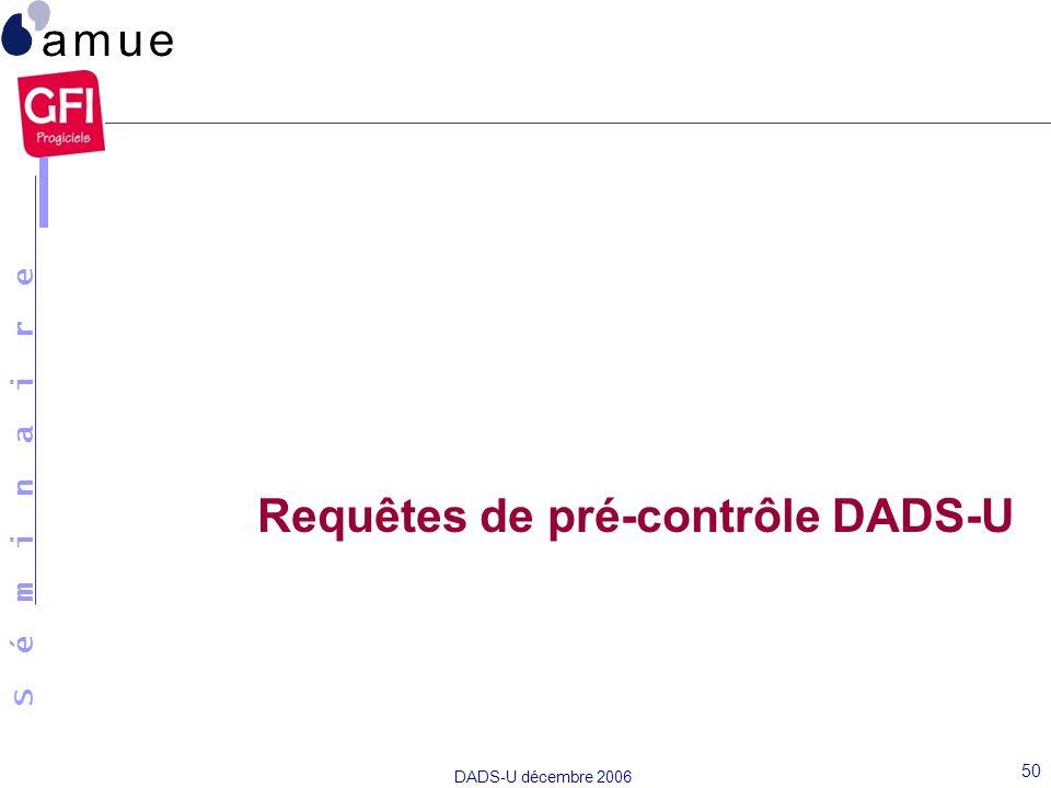 Requêtes de pré-contrôle DADS-U