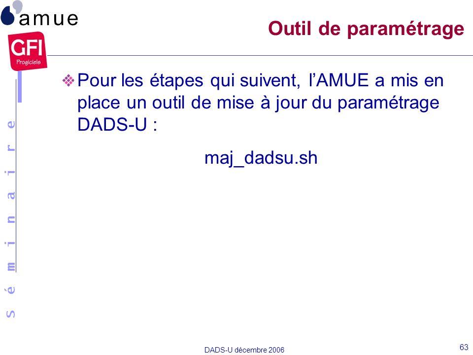 Outil de paramétrage Pour les étapes qui suivent, l'AMUE a mis en place un outil de mise à jour du paramétrage DADS-U :