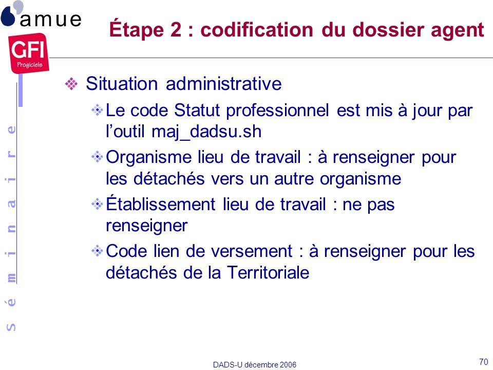 Étape 2 : codification du dossier agent