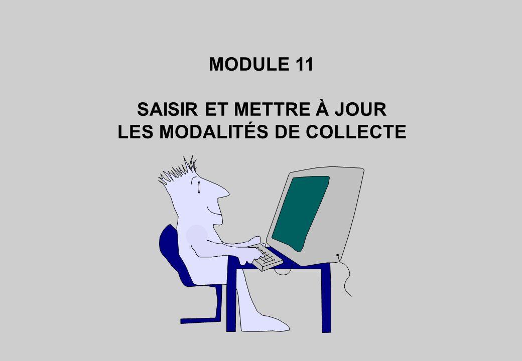 SAISIR ET METTRE À JOUR LES MODALITÉS DE COLLECTE