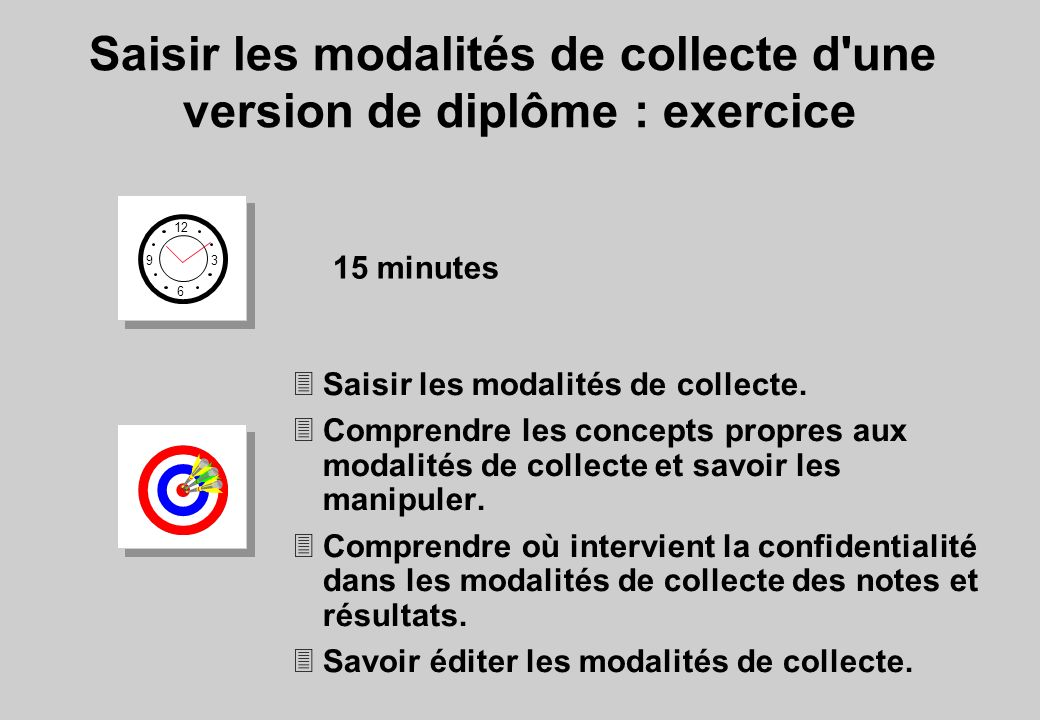 Saisir les modalités de collecte d une version de diplôme : exercice