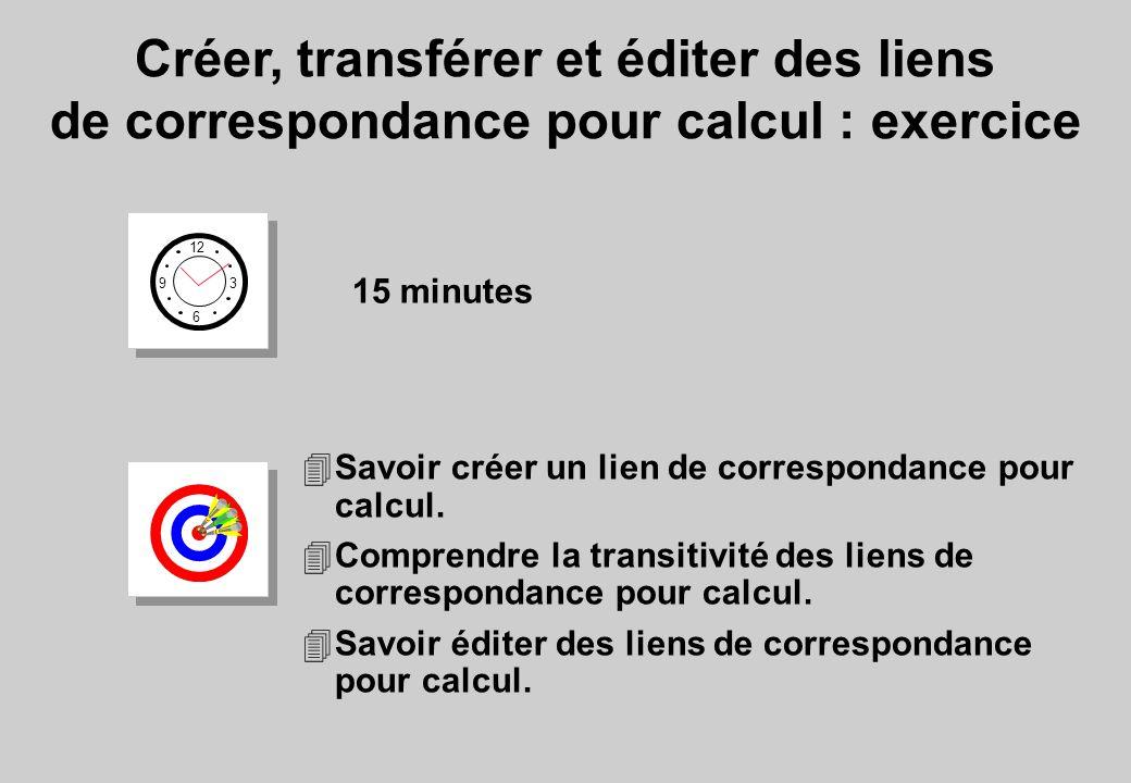 Créer, transférer et éditer des liens de correspondance pour calcul : exercice