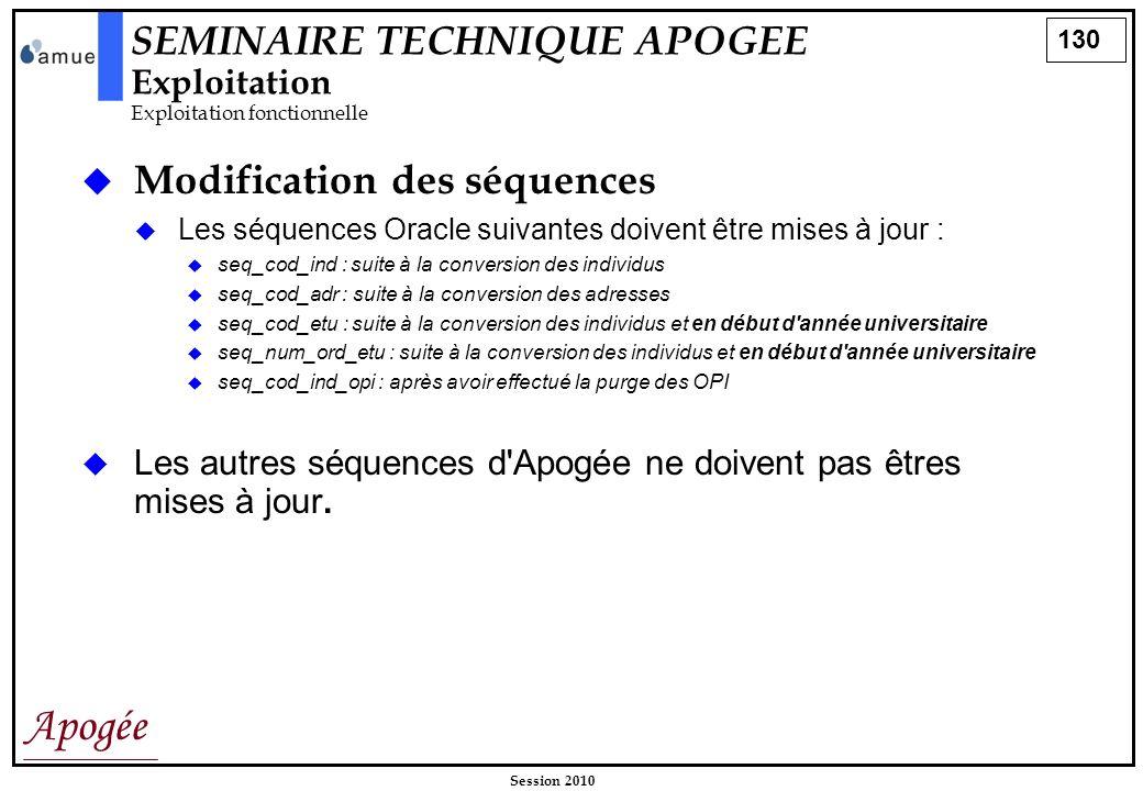 SEMINAIRE TECHNIQUE APOGEE Exploitation Exploitation fonctionnelle