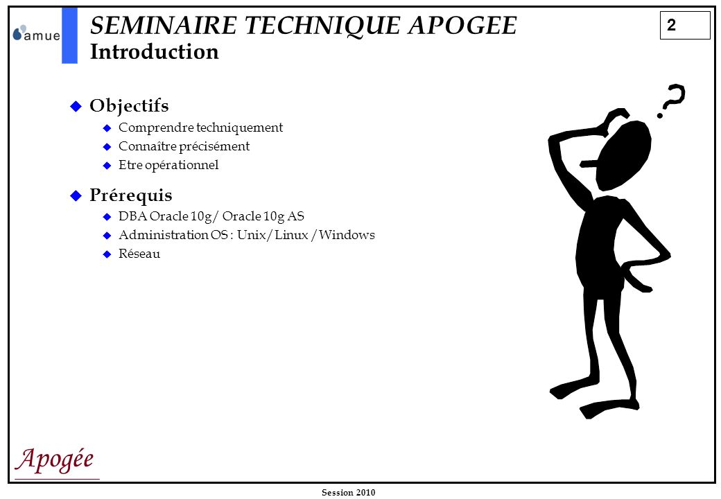 SEMINAIRE TECHNIQUE APOGEE Introduction
