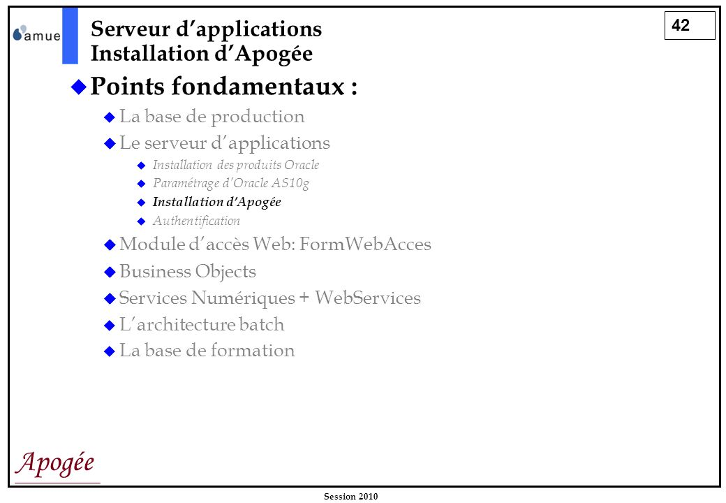 Points fondamentaux : Serveur d'applications Installation d'Apogée