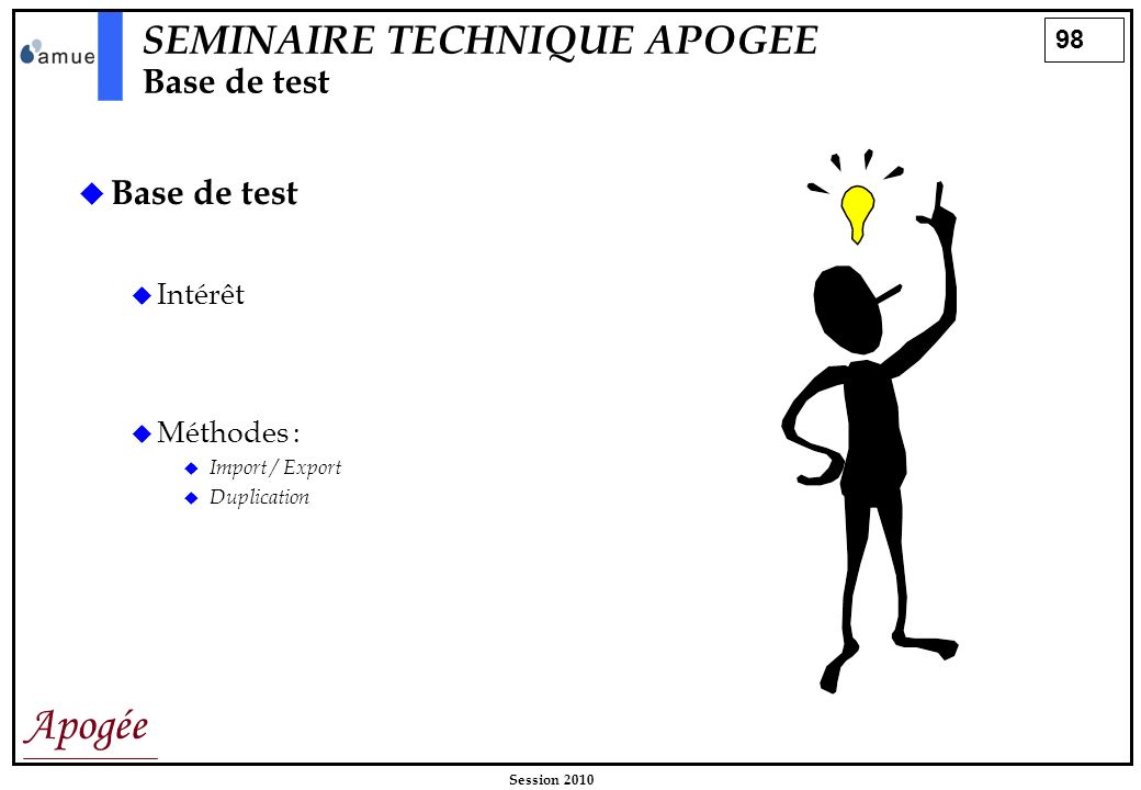 SEMINAIRE TECHNIQUE APOGEE Base de test