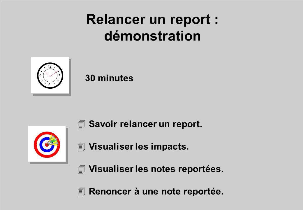 Relancer un report : démonstration