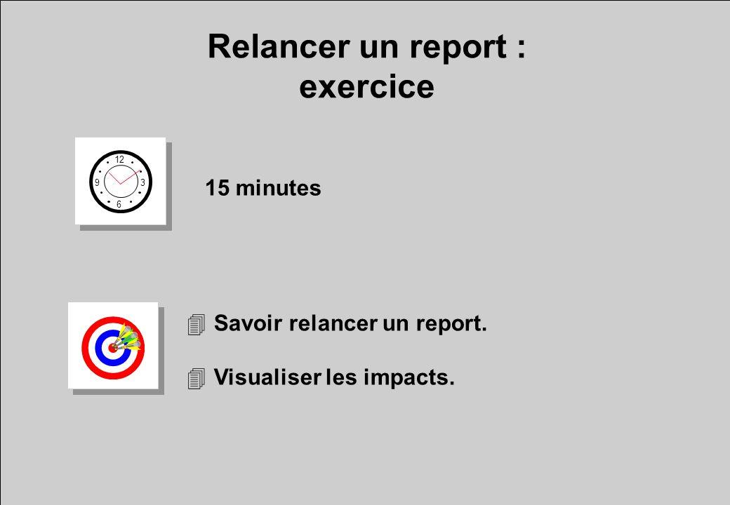 Relancer un report : exercice