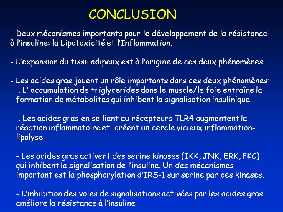 CONCLUSION Deux mécanismes importants pour le développement de la résistance à l'insuline: la Lipotoxicité et l'Inflammation.