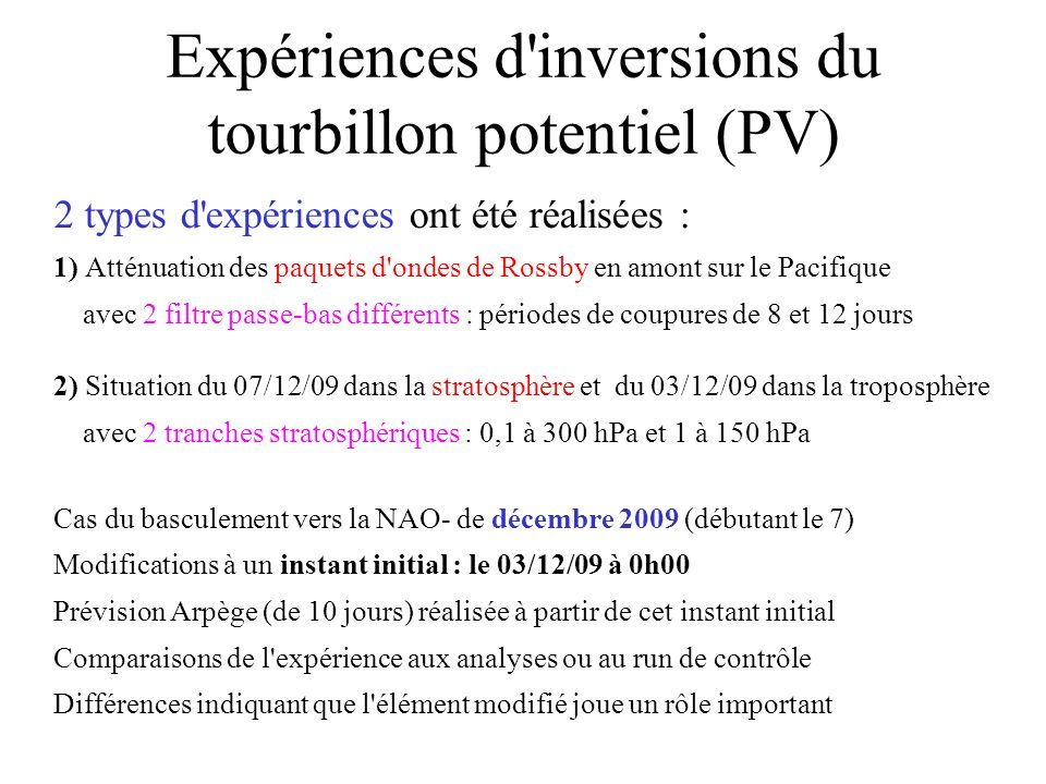 Expériences d inversions du tourbillon potentiel (PV)