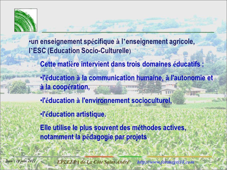 un enseignement spécifique à l'enseignement agricole, l'ESC (Education Socio-Culturelle)