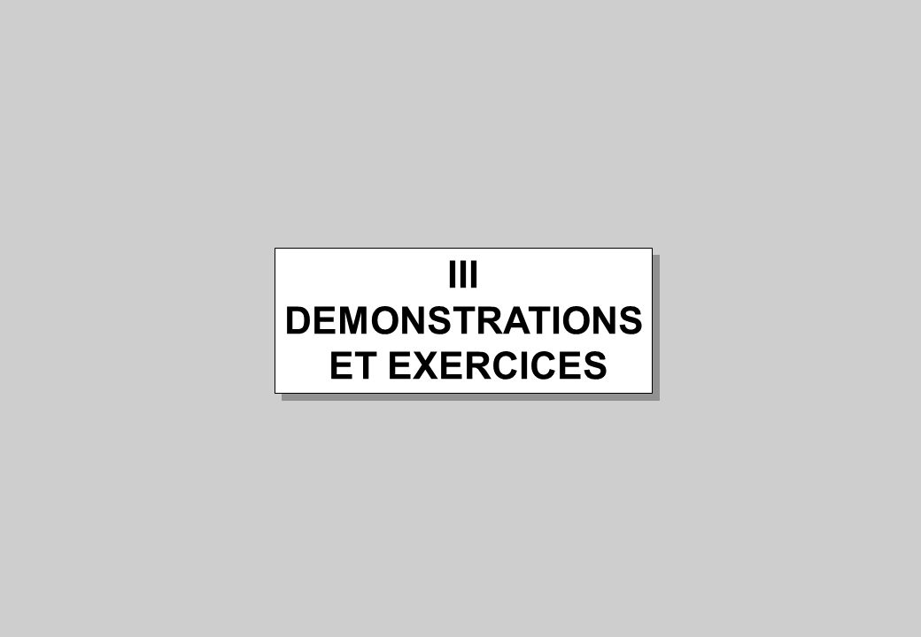 III DEMONSTRATIONS ET EXERCICES