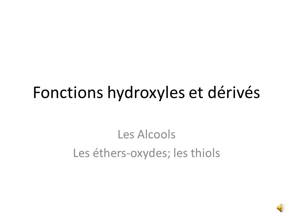Fonctions hydroxyles et dérivés