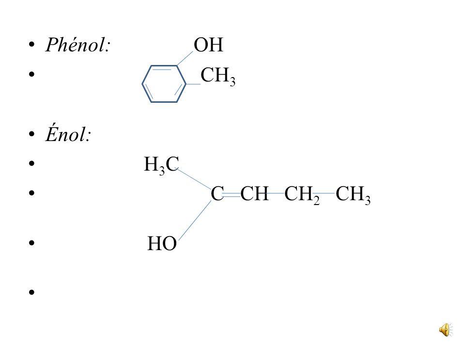 Phénol: OH CH3 Énol: H3C C CH CH2 CH3 HO