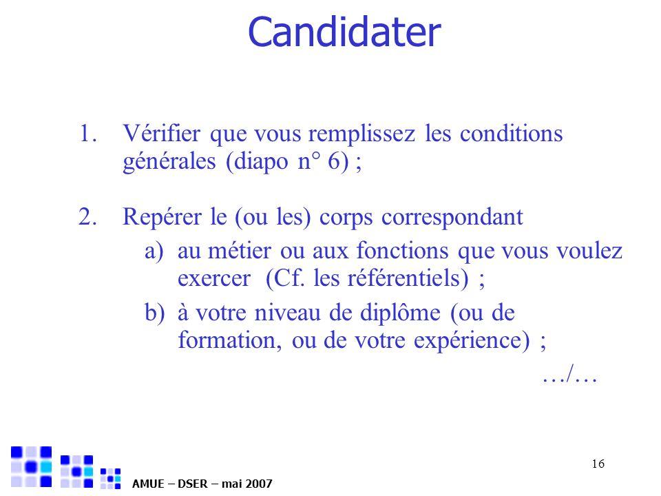 Candidater 26/03/2017. Vérifier que vous remplissez les conditions générales (diapo n° 6) ; Repérer le (ou les) corps correspondant.