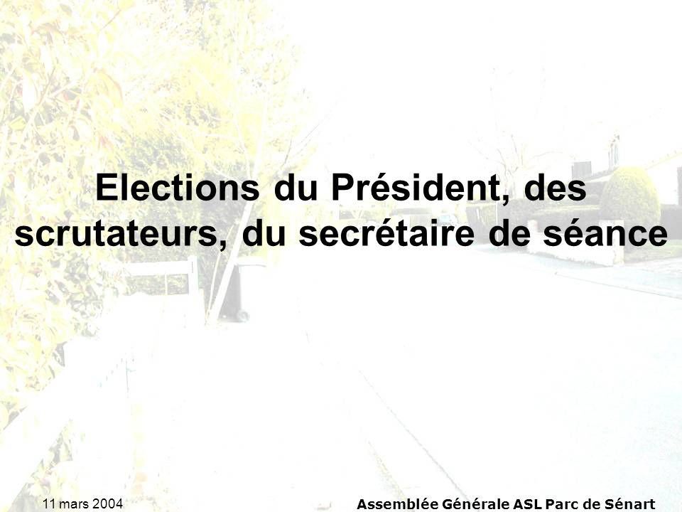 Elections du Président, des scrutateurs, du secrétaire de séance