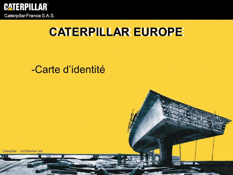CATERPILLAR EUROPE CATERPILLAR EUROPE Carte d'identité