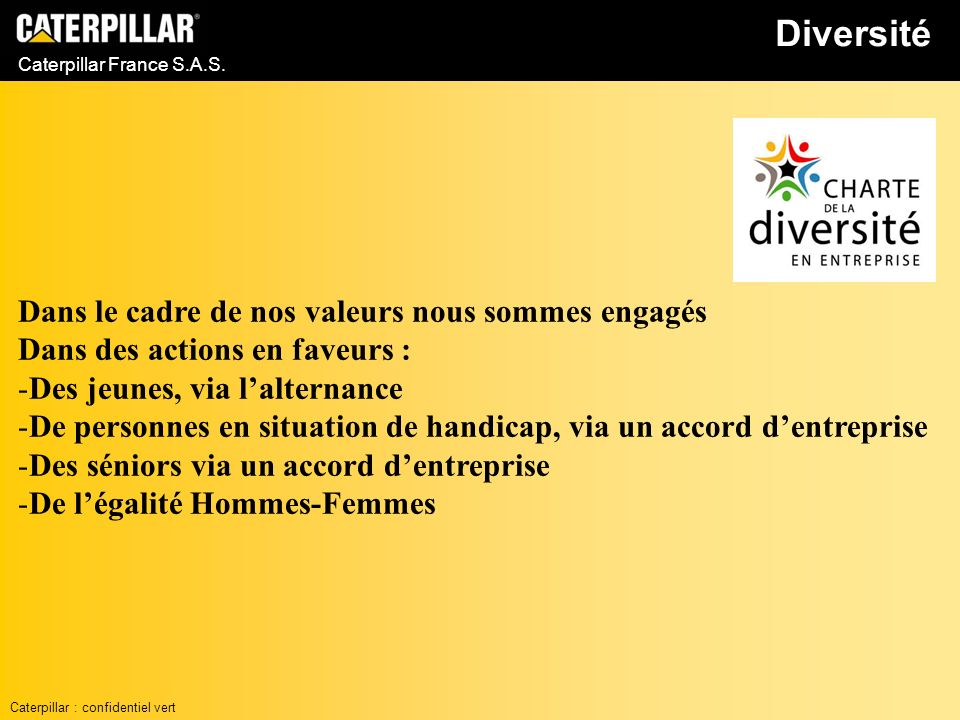 Diversité Dans le cadre de nos valeurs nous sommes engagés