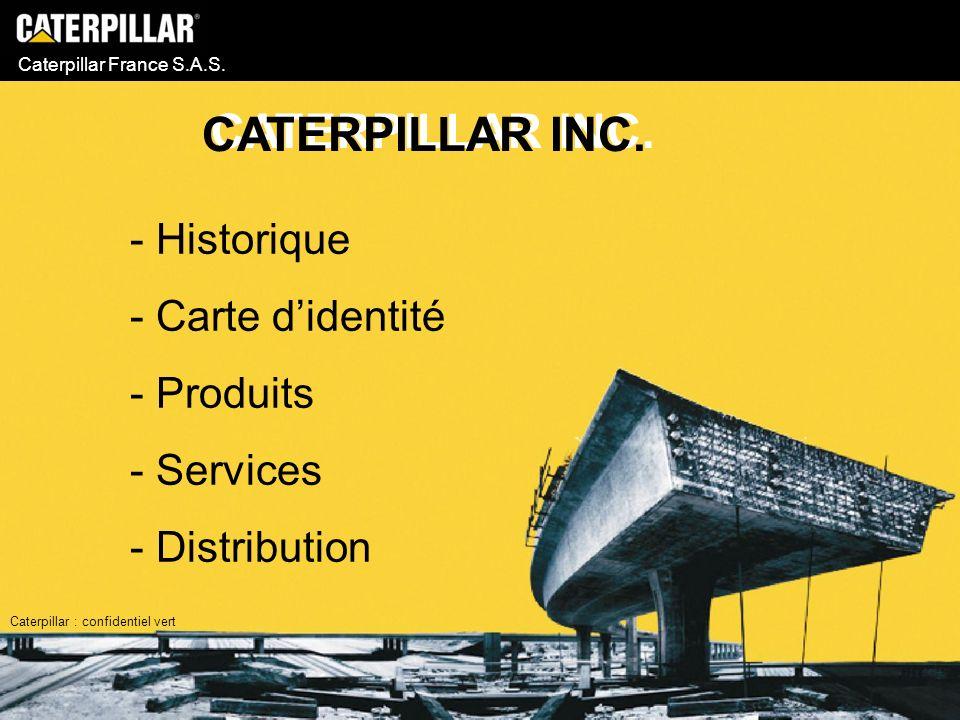 CATERPILLAR INC. Historique Carte d'identité Produits Services