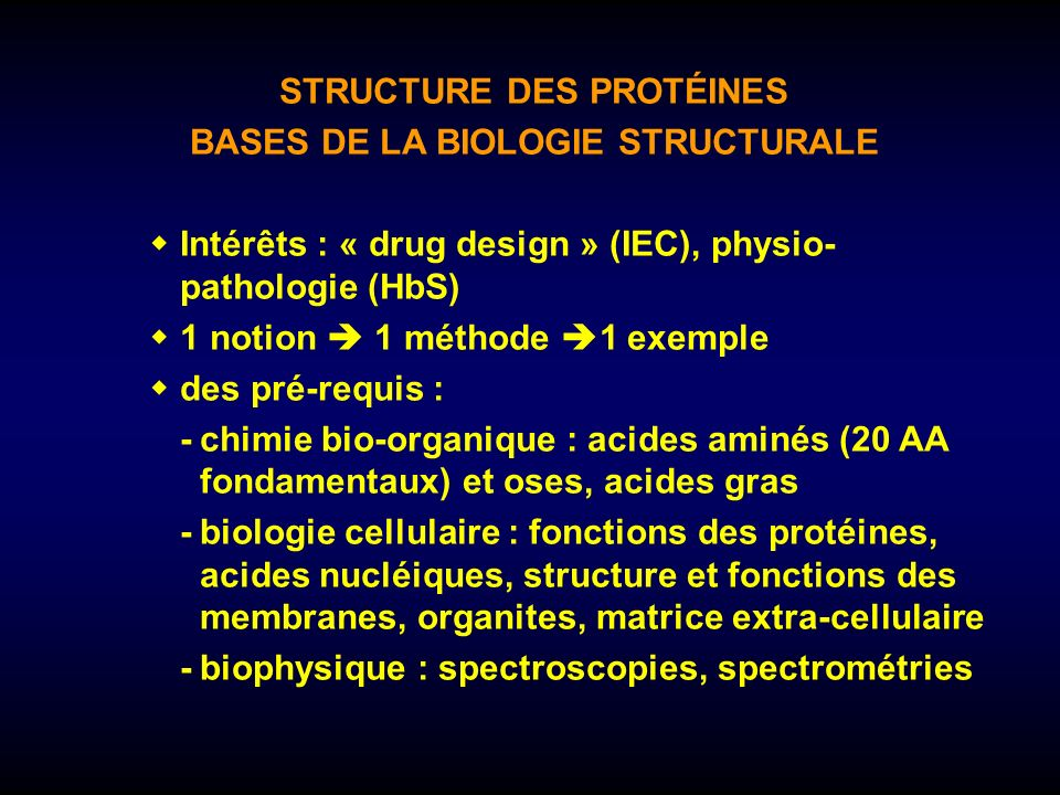 STRUCTURE DES PROTÉINES BASES DE LA BIOLOGIE STRUCTURALE