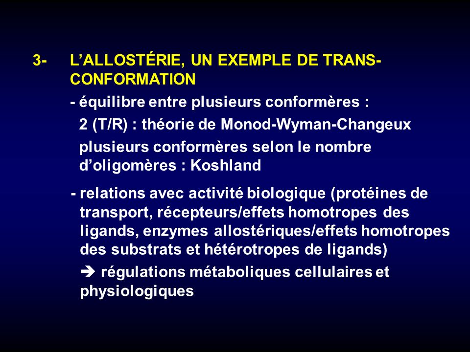 3- L'ALLOSTÉRIE, UN EXEMPLE DE TRANS- CONFORMATION