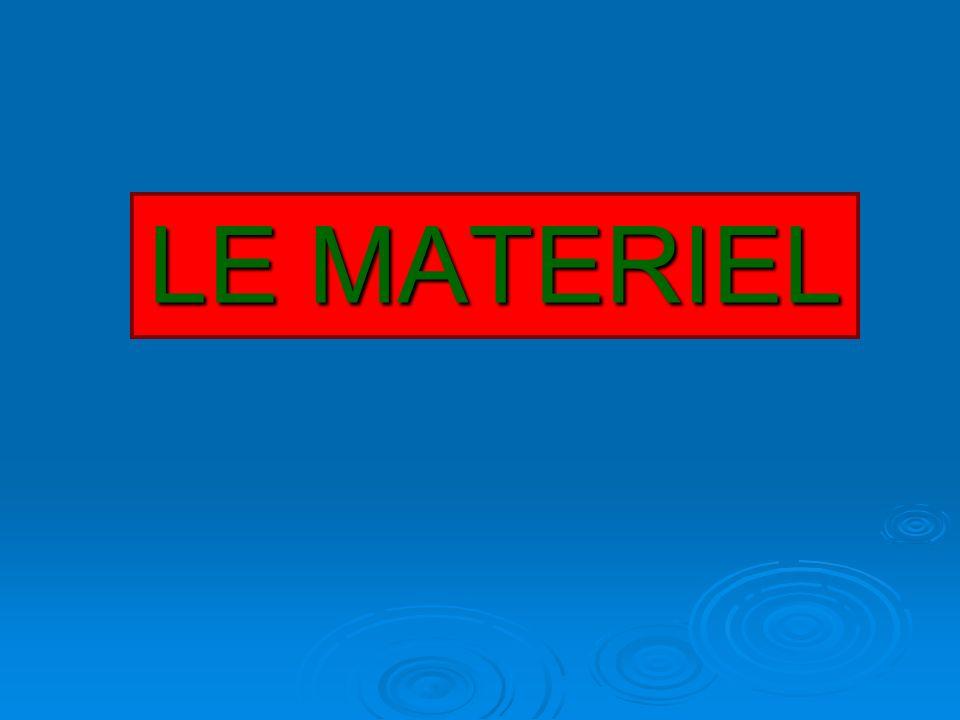 LE MATERIEL