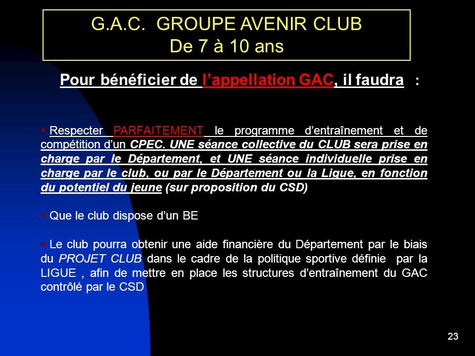Pour bénéficier de l'appellation GAC, il faudra :