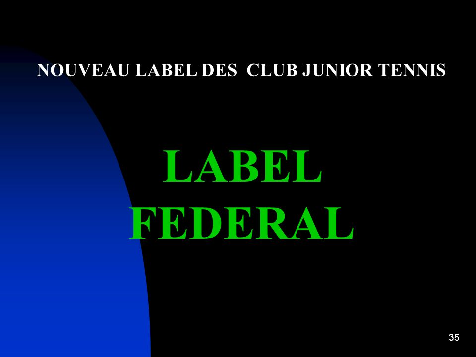 NOUVEAU LABEL DES CLUB JUNIOR TENNIS