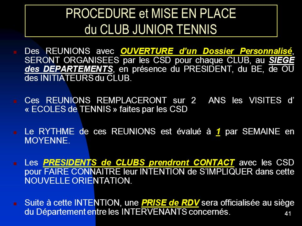 PROCEDURE et MISE EN PLACE du CLUB JUNIOR TENNIS